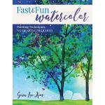 Fast and Fun Watercolor: Painting Techniques, No Drawing Re